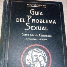 Libros antiguos: GUIA DEL PROBLEMA SEXUAL - DR. VANDEN - LIBRERIA SINTES 1935. Lote 122244195