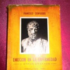 Libros antiguos: EMOCION EN LA ENFERMEDAD Y OTROS ENSAYOS - FRANCISCO CIENFUEGOS DOCTOR BLANCO SOLER GIJON 1959. Lote 122245227