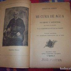 Libros antiguos: MI CURA DE AGUA O HIGIENE Y MEDICINA PARA LA CURACIÓN DE ENFERMEDADES...SEBASTIAN KNEIPP. 1892.. Lote 122671379