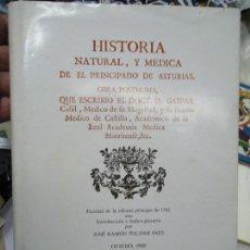 Libros antiguos: HISTORIA NATURAL Y MÉDICA DEL PRINCIPADO DE ASTURIAS 1988 GASPAR CASAL EJEMPLAR NUMERADO. Lote 122677319