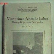 Libros antiguos: VEINTICINCO AÑOS DE LABOR DE GREGORIO MARAÑÓN. (1935). Lote 122977495