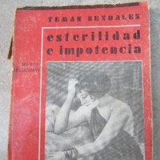 Libros antiguos: TEMAS SEXUALES , ESTERILIDAD E IMPOTENCIA , A.MARTIN DE LUCENAY 1933. Lote 123033323