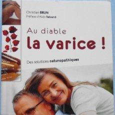 Libros antiguos: LIBRO EN FRANCES: AU DIABLE LA VARICE! DES SLUTIONS NATUROPATHIQUES Nº4. Lote 123046151