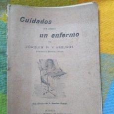 Libros antiguos: RARO! CUIDADOS QUE MERECE UN ENFERMO. FIRMADO POR JOAQUÍN PI Y ARSUAGA. 1903. Lote 123348931