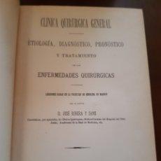 Libros antiguos: CLÍNICA QUIRÚRGICA GENERAL JOSÉ RIBERA Y SANS 1895. Lote 123484978