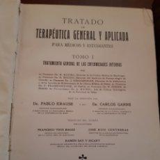 Libros antiguos: 4 TOMOS TRATADO DE TERAPÉUTICA GENERAL Y APLICADA DOCTORES PABLO KRAUSE Y CARLOS GARRE 1912. Lote 123495891