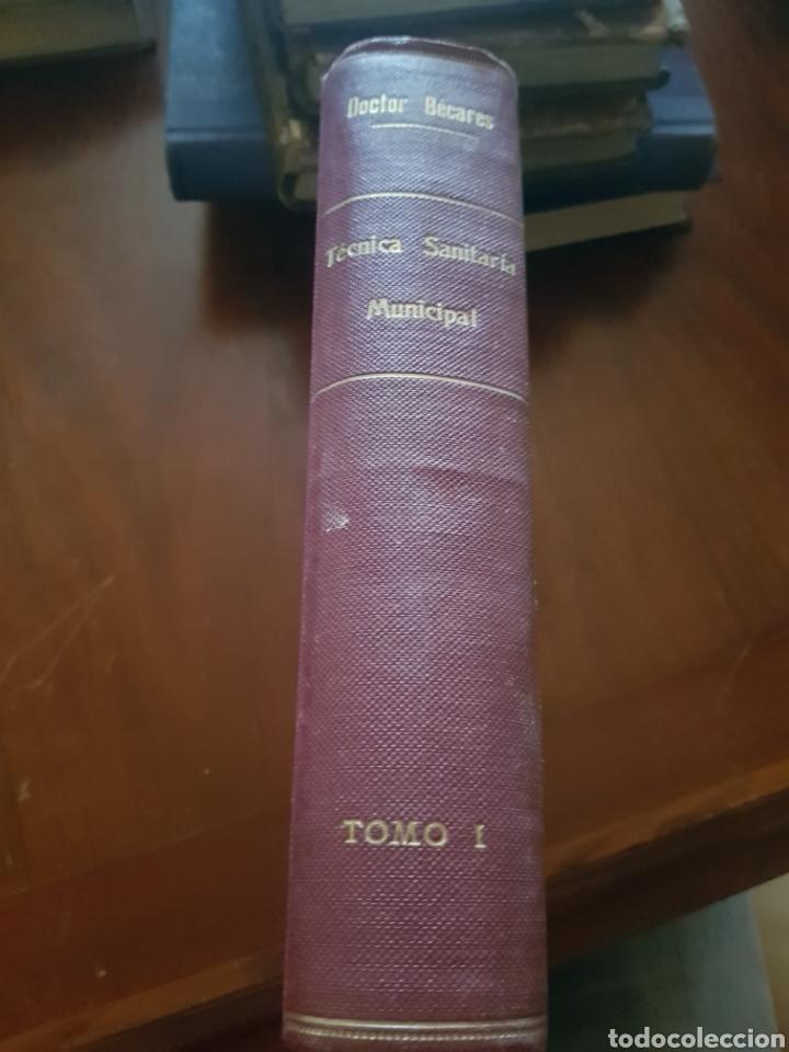 Libros antiguos: Técnica sanitaria municipal doctor Becares - Foto 3 - 123500320