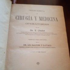 Libros antiguos: GRADO ELEMENTAL DE CIRUGÍA Y MEDICINA OPERATORIAS DR CHALOT 1899. Lote 123502304