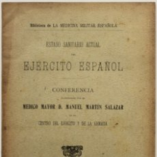 Libros antiguos: ESTADO SANITARIO ACTUAL DEL EJERCITO ESPAÑOL. - MARTÍN SALAZAR, MANUEL.. Lote 123214402