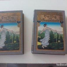 Libros antiguos: DER WEG ZUR GESUNDHEIT BAND 1 UND 2 EIN RATGEBER FÜR GESUNDE UND KRANKE. 1928, SALUD, MEDICINA.. Lote 124785959