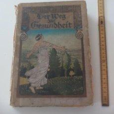 Libros antiguos: DER WEG ZUR GESUNDHEIT BAND 1 EIN RATGEBER FÜR GESUNDE UND KRANKE. 1925, SALUD, MEDICINA.. Lote 124793275