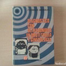 Libros antiguos: DIAGNOSTICO CON ULTRASONIDOS EN OBSTETRICIA Y GINECOLOGIA - F. BONILLA - MUSOLES (4 EDICIÓN). Lote 124913787