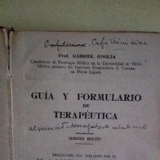 Libros antiguos: GUÍA Y FORMULARIO DE TERAPÉUTICA. TRADUCCIÓN ESPAÑOLA DE LA 2ª EDICIÓN ITALIANA POR EL DR. ALFONSO A. Lote 125081167