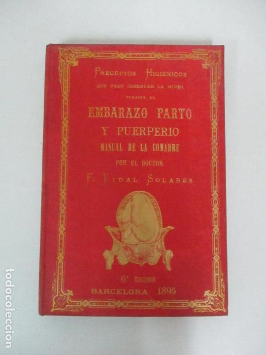 RECEPTAS HIGIÉNICOS - EMBARAZO Y PUERPERIO MANUAL DE LA COMACHE - DR F. VIDAL SOLARES - AÑO 1895 (Libros Antiguos, Raros y Curiosos - Ciencias, Manuales y Oficios - Medicina, Farmacia y Salud)