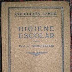 Libros antiguos: BURGERSTEIN, LEO: HIGIENE ESCOLAR. 1929. Lote 125313195