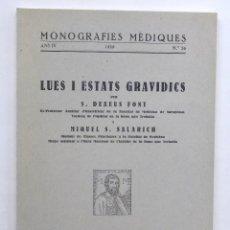 Libros antiguos: MONOGRAFIES MÈDIQUES. LUES I ESTATS GRAVIDICS. S.DEXEUS FONT I MIQUEL S.SALARICH BARCELONA 1929. Lote 125425979