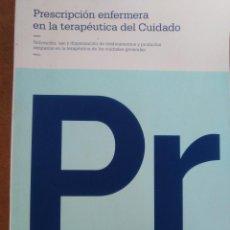 Libros antiguos: PRESCRIPCION ENFERMERA EN LA TERAPEUTICA DEL CUIDADO - FUDEN. Lote 161822810