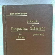 Libros antiguos: MANUAL DE TERAPÉUTICA QUIRÚRGICA. POR LEÓN IMBERT. JOSÉ ESPASA, EDITOR. 292 GRABADOS.. Lote 125907871