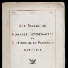 Libros antiguos: SELECCIÓN DE HOMBRES INT. EN LA HIST DE LA FARMACIA ASTURIANA. GRAIÑO. DEDICADA Y FIRMADA ASTURIAS. Lote 125950883