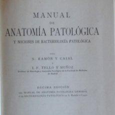 Libros antiguos: MANUAL DE ANATOMÍA PATOLÓGICA Y NOCIONES DE BACTERIOLOGÍA PATOLÓGICA - S. RAMÓN Y CAJAL. Lote 126038927
