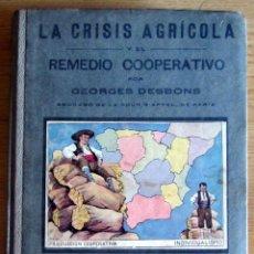 Libros antiguos: LA CRISIS AGRICOLA Y EL REMEDIO COOPERATIVO GEORGES DESBONS BIBLIOTECA PECUARIA. Lote 126208127