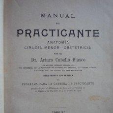 Libros antiguos: 1903. MANUAL DEL PRACTICANTE. TOMO 3º. OBSTETRICIA, POR EL DR. ARTURO CUBELLS BLASCO. 412 PÁGINAS.... Lote 126248671