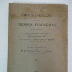 Libros antiguos: VALOR DE LA EDUCACIÓN EN LAS NEUROSIS FUNCIONALES - DR JAIME GUERRA Y ESTAPÉ - AÑO 1919. Lote 126359083