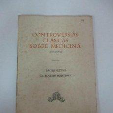 Libros antiguos: CONTROVERSIAS CLÁSICAS SOBRE MEDICINA ( S. XVIII ) - PADRE FEIJOO - DR MARTÍN MARTINEZ - AÑO 1930. Lote 126360131