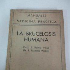 Libros antiguos: LA BRUCELOSIS HUMANA - A. PEDRO PONS - P. FARRERES VALENTI - MANUALES DE MEDICINA PRÁCTICA -AÑO 1944. Lote 126361107
