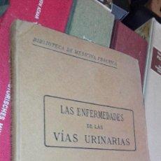 Libros antiguos: ANTIGUO LIBRO / ENFERMEDADES EN LAS VÍAS URINARIAS. BIBLIOTECA DE MEDICINA PRACTICA. Lote 126427547