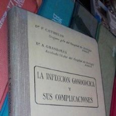 Libros antiguos: MEDICINA. LA MEDICINA. LA GONOCOCICA Y SUS COMPLICACIONES POR DR. CATHELLIN. PARIS LIBRERIA LE MONDE. Lote 126427807