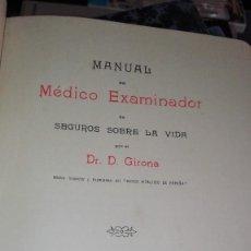 Libros antiguos: MANUAL DEL MEDICO EXAMINADOR DE SEGUROS SOBRE LA VIDA - GIROLA DR. D. PERFECTO. Lote 126432027