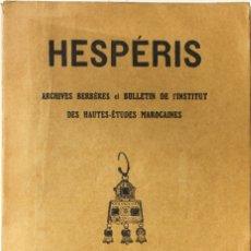 Libros antiguos: HESPÉRIS. ARCHIVES BERBÈRES ET BULLETIN DE L'INSTITUT DES HAUTES-ÉTUDES MAROCAINES. TOME X. FASCICUL. Lote 123270983