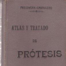 Libros antiguos: PREISWERK, GUSTAVO: ATLAS Y TRATADO DE PROTESIS DENTAL Y BUCAL.. Lote 127123671