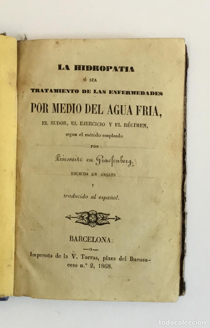 LA HIDROPATIA Ó SEA TRATAMIENTO DE LAS ENFERMEDADES POR MEDIO DEL AGUA FRÍA, EL SUDOR... 1868 (Libros Antiguos, Raros y Curiosos - Ciencias, Manuales y Oficios - Medicina, Farmacia y Salud)