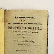 Libros antiguos: LA HIDROPATIA Ó SEA TRATAMIENTO DE LAS ENFERMEDADES POR MEDIO DEL AGUA FRÍA, EL SUDOR... 1868. Lote 128256671