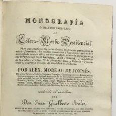 Libros antiguos: MONOGRAFÍA O TRATADO COMPLETO DEL CÓLERA-MORBO PESTILENCIAL. OBRA QUE CONTIENE LOS CARACTERES Y FENÓ. Lote 123221263