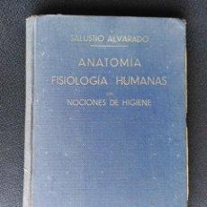 Libros antiguos: INTERESANTE LIBRO SOBRE ANATOMÍA Y FISIOLOGIA HUMANAS, POR SALUSTIO ALVARADO, PRIMERA EDICIÓN 1933. Lote 128351927
