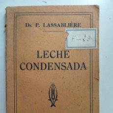 Libros antiguos: LECHE CONDENSADA. LASSABLIÉRE 1919. Lote 128429503