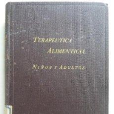 Libros antiguos: TERAPÉUTICA ALIMENTICIA NIÑOS Y ADULTOS. . Lote 128429835