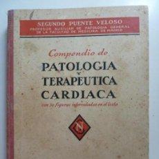 Libros antiguos: COMPENDIO DE PATOLOGÍA Y TERAPÉUTICA CARDÍACA AÑO 1935. Lote 128430211
