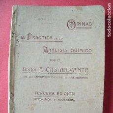 Libros antiguos: MANUEL F. CASADEVANTE.-LA PRACTICA DEL ANALISIS QUIMICO EN LAS ORINAS.-SAN SEBASTIAN.-AÑO 1908.. Lote 128474843