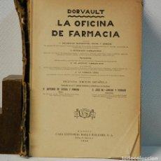 Libros antiguos: LA OFICINA DE FARMACIA.-DORVAULT.MADRID CASA EDITORIAL BAILLY-BAILLIERE .1930. Lote 128539819