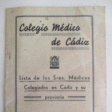 Libros antiguos: COLEGIO MÉDICO DE CÁDIZ. LISTA DE LOS SRES. MÉDICOS COLEGIADOS EN CÁDIZ Y SU PROVINCIA. . Lote 128724283