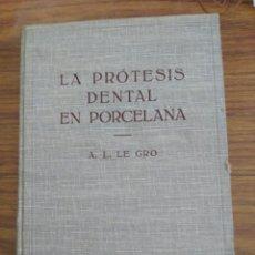 Libros antiguos: LA PROTESIS DENTAL EN PORCELANA-EDITORIAL LABOR-AÑO 1933. Lote 138868090