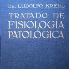 Libros antiguos: TRATADO DE FISIOLOGIA PATOLOGICA DR LUPOLDO KREHL LABOR 1923. Lote 128898559