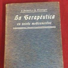 Libros antiguos: LA TERAPÉUTICA EN VEINTE MEDICAMENTOS - H. HUCHARD Y CH. FIESSINGER - VALENCIA 1910. Lote 128906782