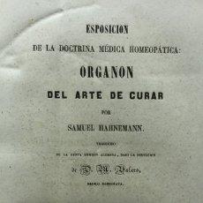 Libros antiguos: EXPOSICIÓN DE LA DOCTRINA MÉDICA HOMEOPÁTICA: ORGANON DEL ARTE DE CURAR. - HAHNEMANN, SAMUEL.. Lote 123199706
