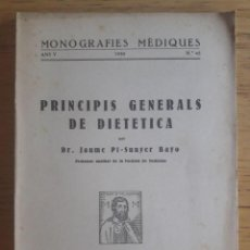 Libros antiguos: PRINCIPIS GENERALS DE DIETETICA / DR. JAUME PI-SUNYER BAYO / MONOGRAFIES MEDIQUES Nº 45 / EDI. LLIB. Lote 129367331