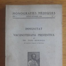 Libros antiguos: IMMUNITAT I VACUNOTERAPIA PREVENTIVA / DR. PERE DOMINGO / MONOGRAFIES MEDIQUES Nº 4 / EDI. LLIBRERIA. Lote 129376455